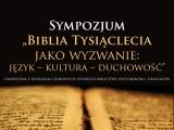 """Sympozjum """"Biblia Tysiąclecia jako wyzwanie: język – kultura – duchowość"""""""