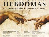 koncert HEBDOMAS, czyli siedem pieśni o stworzeniu świata