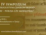"""""""Psalmy – poezja czy modlitwa?"""" – IV sympozjum im. o. Augustyna Jankowskiego"""