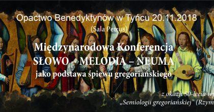 Międzynarodowa Konferencja  SŁOWO – MELODIA – NEUMA jako podstawa śpiewu gregoriańskiego